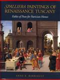 Spalliera Paintings of Renaissance Tuscany : Fables of Poets for Patrician Homes, Barriault, Anne B., 0271008970