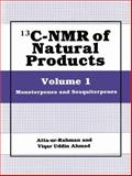 13C-NMR of Natural Products Vol. 1 : Monoterpenes and Sesquiterpenes, Rahman, Atta-ur and Ahmad, V. U., 0306438976
