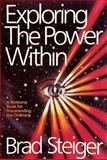 Exploring the Power Within, Brad Steiger, 0914918974