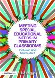 Meeting Special Educational Needs in Primary Classrooms : Inclusion and How to Do It, Briggs, Sue, 113889897X