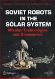 Soviet Robots in the Solar System : Mission Technologies and Discoveries, Huntress, Wesley T., Jr. and Marov, Mikhail Ya, 1441978976