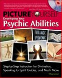 Picture Yourself Developing Your Psychic Abilities, Johnson, Tiffany, 1598638971