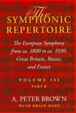 The Symphonic Repertoire Vol. III, Pt. B : The European Symphony from CA. 1800 to CA. 1930 - Great Britain, Russia, and France, Brown, A. Peter, 0253348978