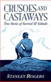 Crusoes and Castaways, Stanley Rogers, 0486478971