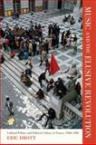 Music and the Elusive Revolution : Cultural Politics and Political Culture in France, 1968-1981, Drott, Eric, 0520268970