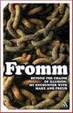 Beyond the Chains of Illusion : My Encounter with Marx and Freud, Fromm, Erich, 082641897X