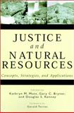 Justice and Natural Resources : Concepts, Strategies, and Applications, , 1559638974