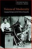 Voices of Modernity : Language Ideologies and the Politics of Inequality, Bauman, Richard and Briggs, Charles L., 0521008972