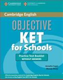 Objective KET for Schools Practice Test Booklet without Answers, Annette Capel and Wendy Sharp, 0521178975