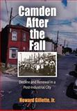 Camden after the Fall : Decline and Renewal in a Post-Industrial City, Gillette, Howard, 0812238974