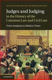 Judges and Judging in the History of the Common Law and Civil Law : From Antiquity to Modern Times, , 1107018978