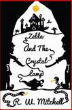 Zelda and the Crystal Lamp, R. Mitchell, 1492208973