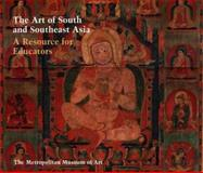 The Art of South and Southeast Asia : A Resource for Educators, Watts, Edith W. and Kossak, Steven M., 0300088973