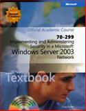 Implementing and Administering Security in a Microsoft Windows Server 2003 Network (70-299), Microsoft Official Academic Course Staff, 0470068973