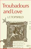 Troubadours and Love, Topsfield, L. T., 0521098971
