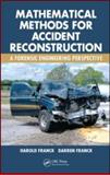 Mathematical Methods for Accident Reconstruction : A Forensic Engineering Perspective, Franck, Darren and Francke, Harold, 1420088971