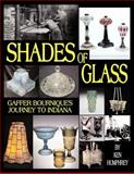 Shades of Glass Gaffer Bourniques Journ, Ken Humphrey, 142596897X
