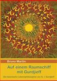 Auf Einem Raumschiff Mit Gurdjieff, Bruno Martin, 3837088979
