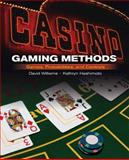 Casino Gaming Methods : An Inside Look at Casino Games, Probabilities, Security and Surveillance, Hashimoto, Kathryn and Voyles, Jeffrey l., 0132228971