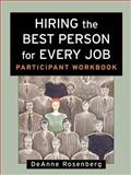 Hiring the Best Person for Every Job, Participant Workbook, Rosenberg, DeAnne, 0787958972