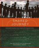 Shared Journey : The Rockefeller Foundation, Human Capital and Development, Mathers, Kathryn, 0979638976
