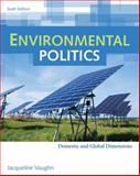Environmental Politics : Domestic and Global Dimensions, Vaughn, Jacqueline, 049589897X
