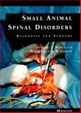Small Animal Spinal Disorders : Diagnosis and Surgery, Wheeler, Simon J. and Sharp, Nicholas J. H., 0723418977