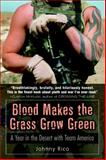 Blood Makes the Grass Grow Green, Johnny Rico, 0891418970