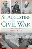 St. Augustine and the Civil War, Robert Redd, 1609498976