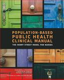 Population-Based Public Health Clinical Manual : The Henry Street Model for Nurses, Schaffer, Marjorie and Garcia, Carolyn M., 1930538979
