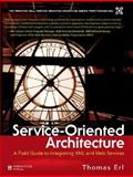 Service-Oriented Architecture : A Field Guide to Integrating XML and Web Services, Erl, Thomas, 0131428985