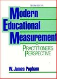Modern Educational Measurement : A Practictioner's Perspective, Popham, W. James, 0135938988