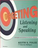 Targeting Listening and Speaking : Strategies and Activities for ESL/EFL Students, Folse, Keith S. and Bologna, Darren, 047208898X