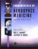 Fundamentals of Aerospace Medicine, Dehart, Roy L. and Davis, Jeffrey R., 0781728983