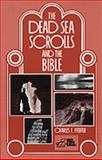 The Dead Sea Scrolls and the Bible, Pfeiffer, Charles F., 0801068983
