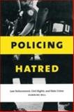 Policing Hatred : Law Enforcement, Civil Rights, and Hate Crime, Bell, Jeannine, 0814798985