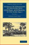 Journals of Expeditions of Discovery into Central Australia, and Overland from Adelaide to King George's Sound, in the Years 1840-1, Eyre, Edward John, 1108038980