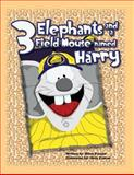 Three Elephants and a Field Mouse Named Harry, Mark Frazier, 1482648989