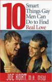 10 Smart Things Gay Men Can Do to Find Real Love, Joe Kort, 1555838987