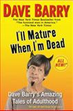 I'll Mature When I'm Dead, Dave Barry, 0425238989
