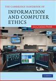 The Cambridge Handbook of Information and Computer Ethics, , 0521888980