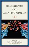 René Girard and Creative Mimesis, , 0739168983