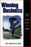 Winning Business : How to Use Financial Analysis and Benchmarks to Outscore Your Competition, Gildersleeve, Rich, 0884158985