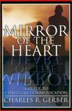 Mirror of the Heart, Charles R. Gerber, 0899008984