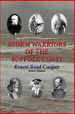 Storm Warriors of the Suffolk Coast, Ernest Read Cooper, 0946148988