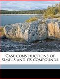 Case Constructions of Similis and Its Compounds, Thomas Madison Jones, 1149308982