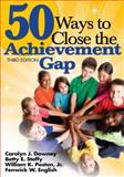 50 Ways to Close the Achievement Gap, Downey, Carolyn J. and English, Fenwick W., 1412958989