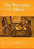 The Recorder and Its Music, Edgar Hunt, 0907908985