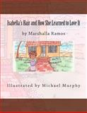 Isabella's Hair and How She Learned to Love It, Marshalla Ramos, 1477468986
