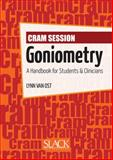 Cram Session in Goniometry : A Handbook for Students and Clinicians, Van Ost, Lynn, 1556428987